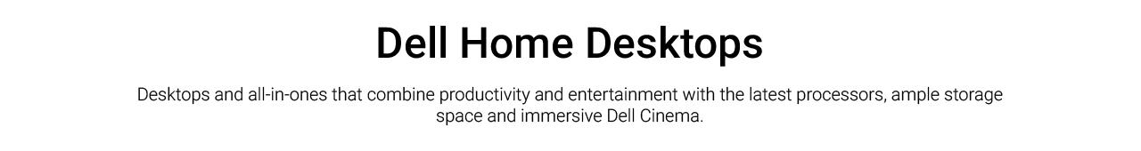 Dell Home Desktops Landing Page Revamp  Dell Home Desktops Intro
