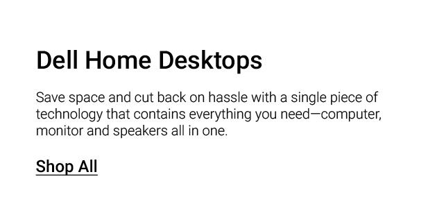 Dell Home Landing Page Jan Revamp Dell For Home Desktops Featdesc1