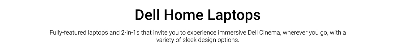 Dell Home Laptops Landing Page Revamp  Dell Home Laptops Intro