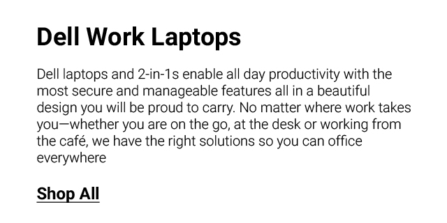 Dell Work Landing Page Revamp  Dell For Work Laptops Feat1