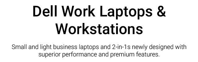 Dell Work Laptops Landing Page Revamp  Dell Work Laptops Intro